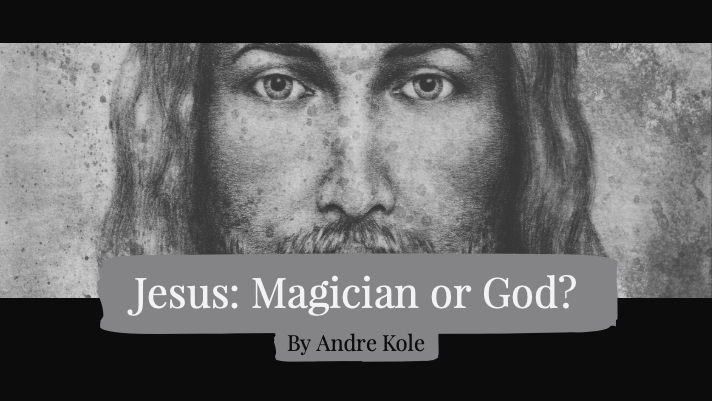 Jesus: Magician or God? By Andre Kole